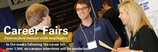 Career Fairs. Face-to-face contact with employers. In the weeks following the career fair, over 1500 on-campus interviews will be conducted. Image shows student talking to recruiters at the career fair.
