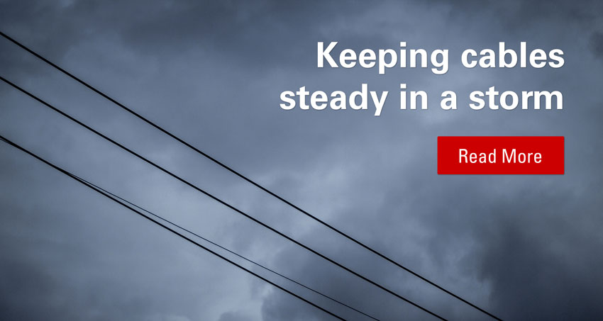 Keeping cables steady in a storm
